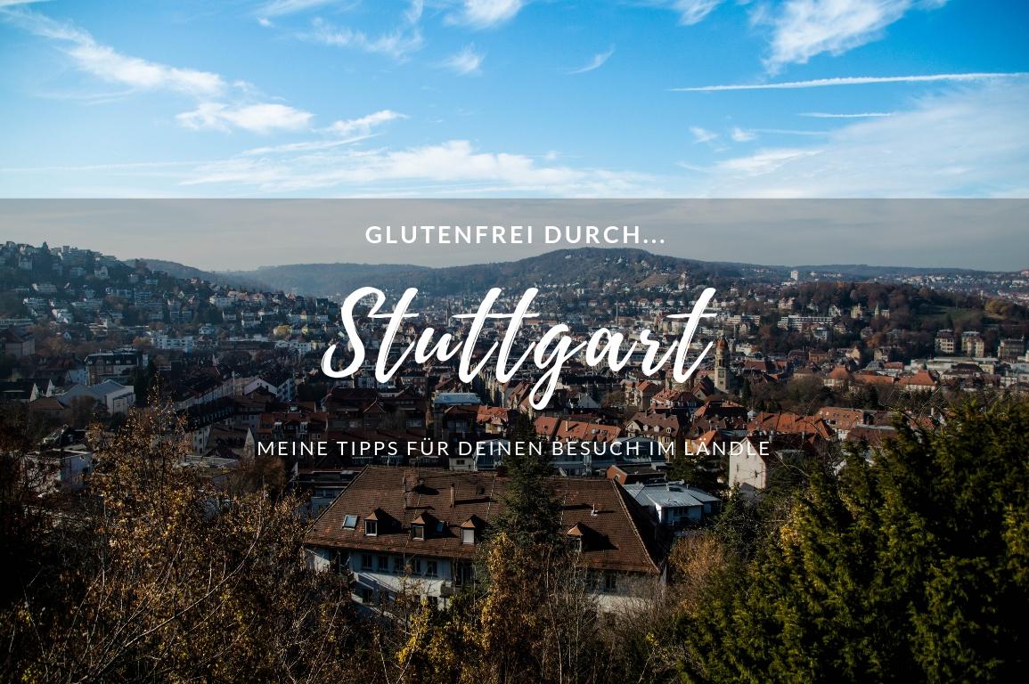 Glutenfrei Durch Stuttgart I Reisen Mit Zoliakie